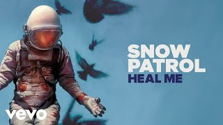 Snow Patrol - Heal Me (Official Audio)