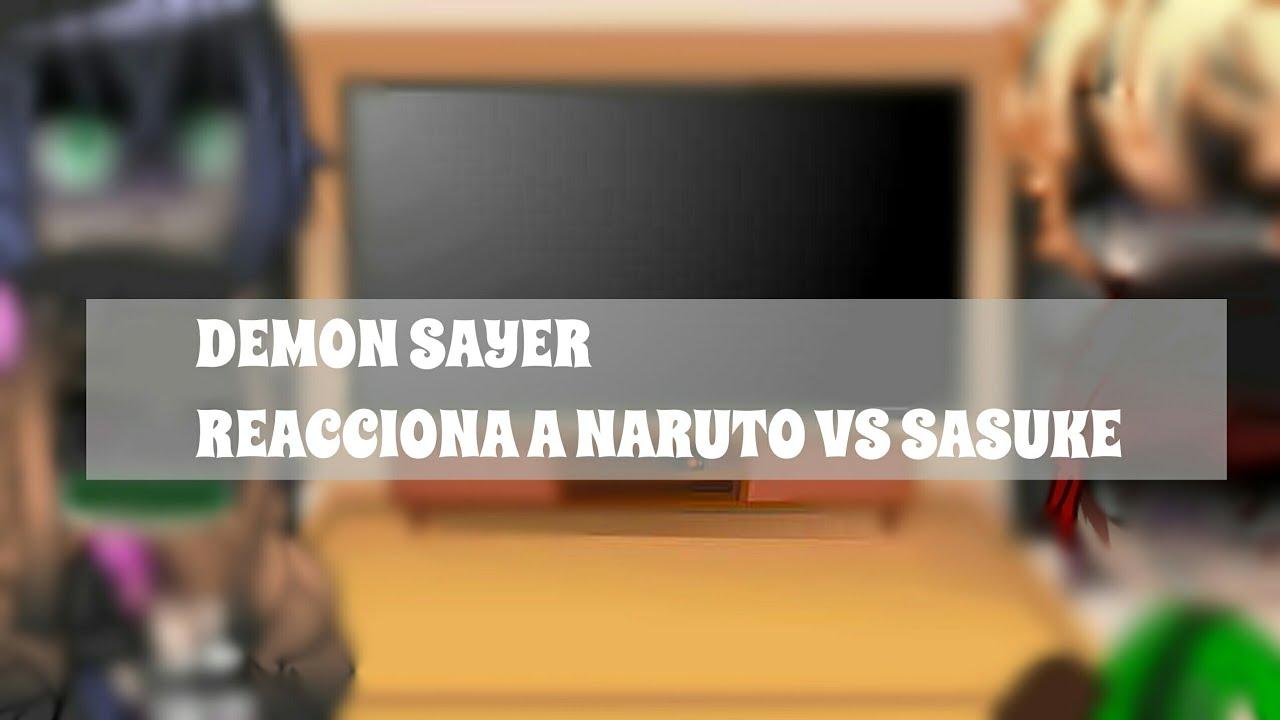 Download demon sayer reacciona a naruto vs sasuke