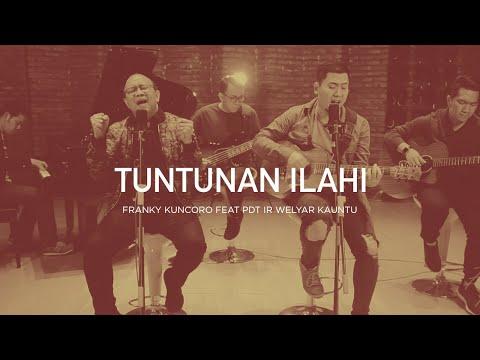 Franky Kuncoro Feat Pdt Ir Welyar Kauntu - Tuntunan Ilahi (Official Music Video)   Closer 2.0