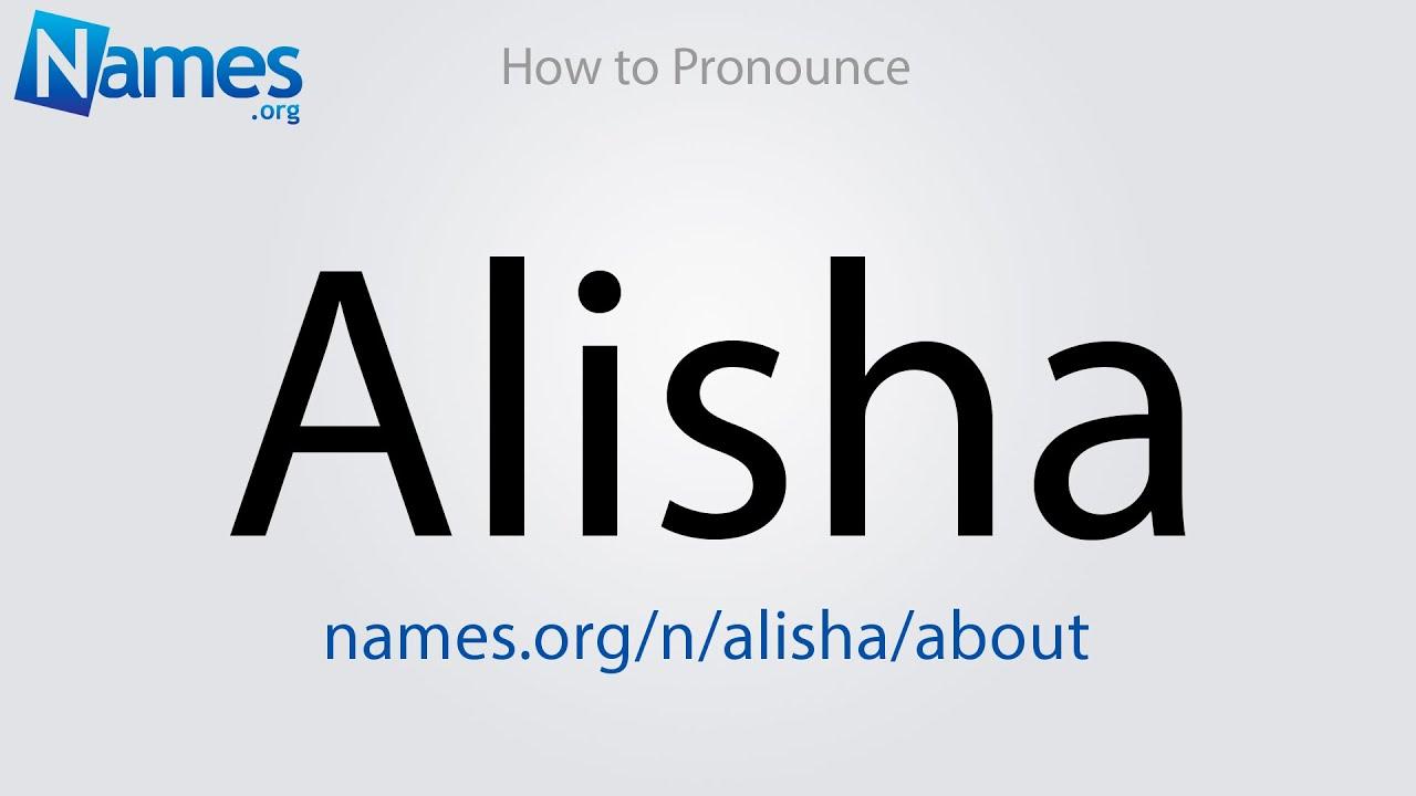How to Pronounce Alisha
