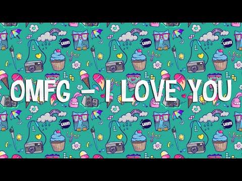OMFG – I Love You 1 Hour
