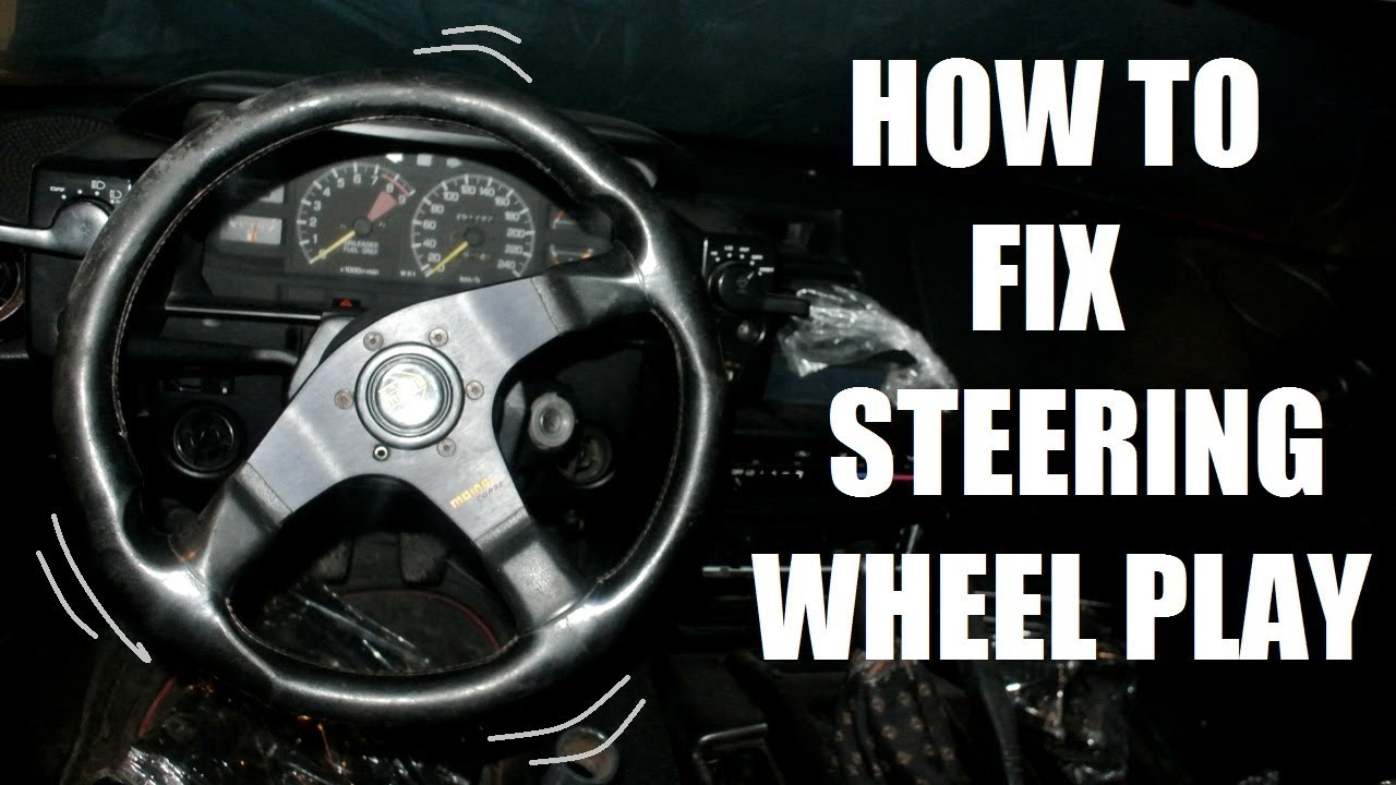 How To Fix Steering Wheel Play Youtube