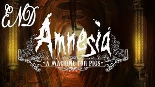 Amnesia: A Machine for Pigs - Part 15 - ENDING - Walkthrough Let
