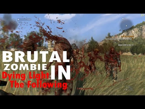 Dying Light The Following - Brutal Zombie With KATANA