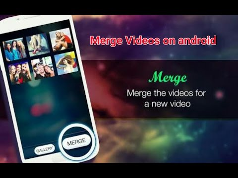 How To Merge Videos On Android