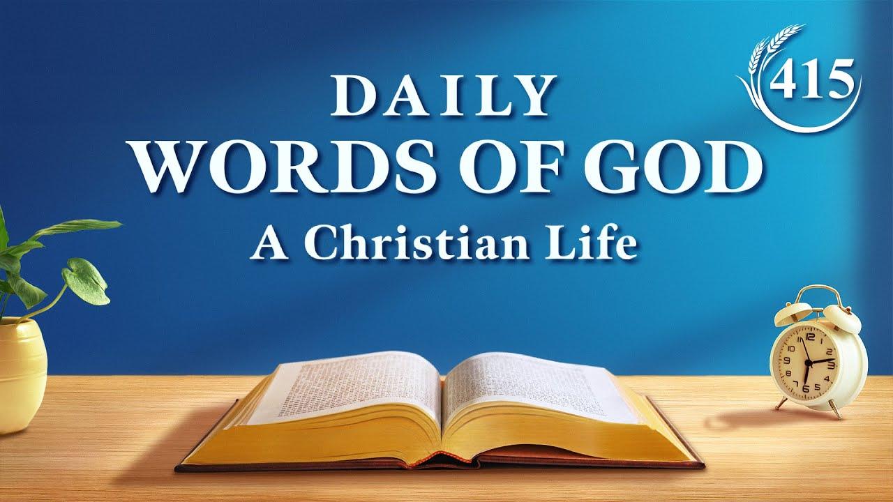 "Daily Words of God | ""Regarding a Proper Spiritual Life"" | Excerpt 415"