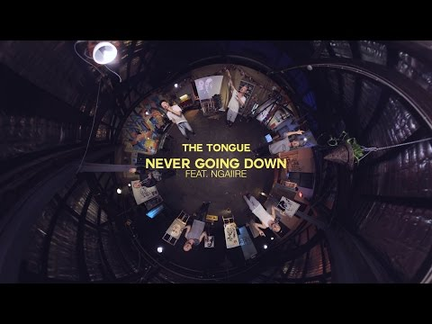 The Tongue - Never Going Down Feat. Ngaiire (360 Video)