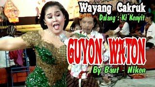 WAYANG CAKRUK, DALANG KI KENYIT, GUYON WATON Cover BY MBAH BAUT - NIKEN By MELAND Production