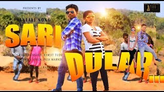 SARI DULAR... // a new santali song 2018 HD video