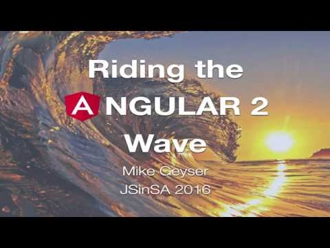 Riding the Angular 2 wave