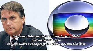 Bolsonaro corta verba da Rede Globo