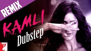 New Version Kamli Dubstep Mix - Dhoom:3