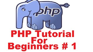 PHP Tutorial for Beginners 1 # Getting Started and Introduction to PHP (For Absolute Beginners)