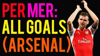 Per mertesacker all arsenal goals