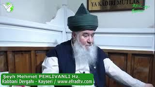 ŞEYH MEHMET PEHLİVANLI HAZRETLERİ (14.03.2020) TARİHLİ SOHBET