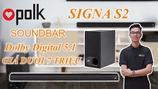 Loa Soundbar POLK SIGNA S2 SYSTEM - Tái Tạo Âm Thanh Vòm Cực Hay