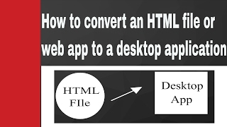 How to convert an HTML file to a Desktop Application