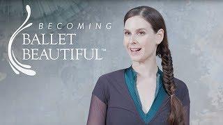 Becoming Ballet Beautiful