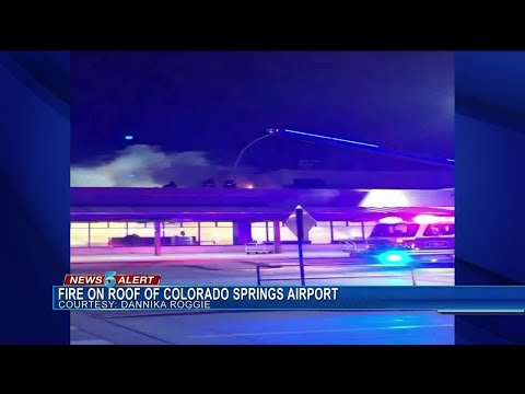 Fire on terminal roof closes Colorado Springs Airport for Tuesday