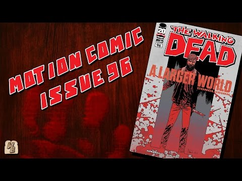 The Walking Dead: Issue 96  (A Larger World Pt. 4) - Motion Comic