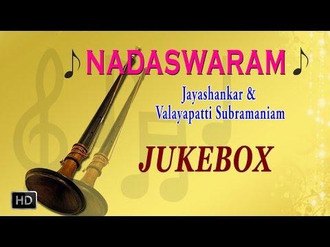 Jayashankar & Valayapatti A.R. Subramaniam - Nadaswaram - Classical Instrumental Music- Jukebox