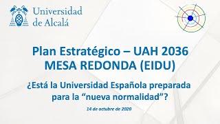 Plan Estratégico UAH 2036 · ¿Está la Universidad Española preparada para la nueva normalidad?