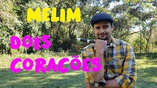 Baixar DOIS CORAÇÕES - MELIM (COMPLETA) Flauta Doce