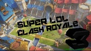Clash Royale: battle more epic of all: 100 life and won-Super Lol