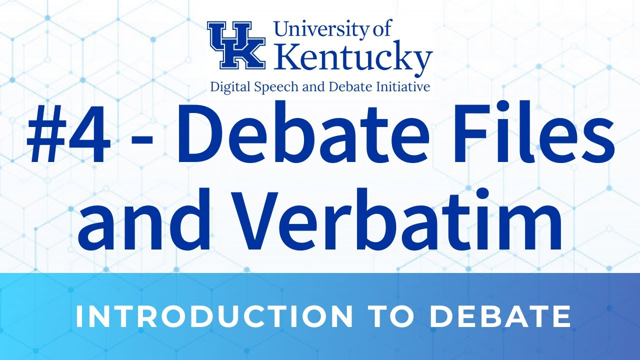 4. Debate Files and Verbatim