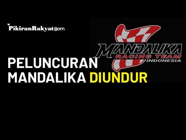 Tak Dapat Izin Kemenpora, Peluncuran Mandalika Racing Team Indonesia Diundur