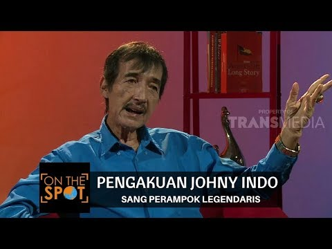 PENGAKUAN JOHNY INDO, SANG PERAMPOK LEGENDARIS | ON THE SPOT 29/11/17)
