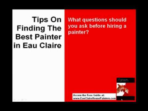 Tips to screening house painters in Eau Claire or Chippewa Falls painting contractors