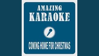 Coming Home for Christmas (Karaoke Version) (Originally Performed By Banaroo)
