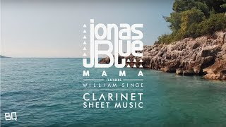Mama - Jonas Blue ft. William Singe (Clarinet Sheet Music)