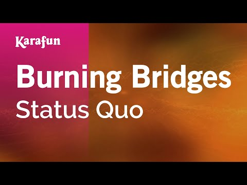 Burning Bridges - Status Quo | Karaoke Version | KaraFun