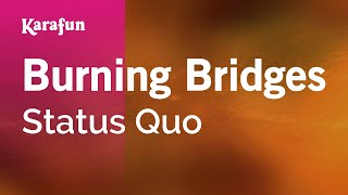 Karaoke Burning Bridges - Status Quo *