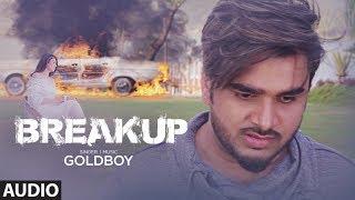 BREAKUP | GOLDBOY | Navi Kamboz - Official Audio Song | New Punjabi Video Song 2017
