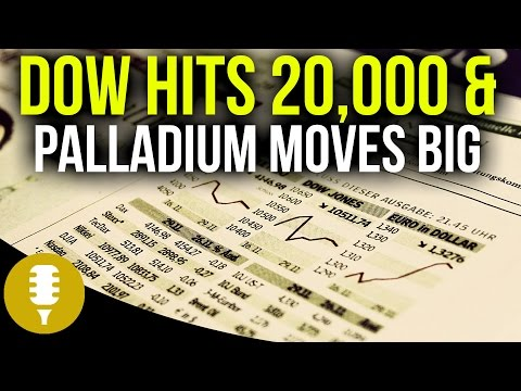 The DOW Hits 20,000 & Palladium Moves Big | Golden Rule Radio #3