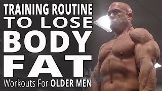 Training Routine To Lose Body Fat - Workouts For Older Men