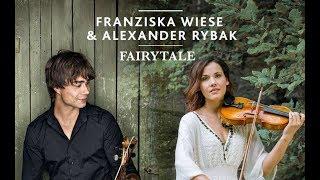 Смотреть клип Franziska Wiese & Alexander Rybak - Fairytale Duett