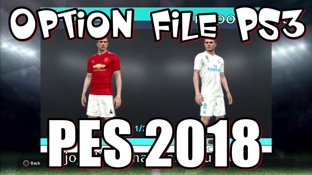 PES 2018 PS3 Option File For Blus - Bles Download and Tutorial (Season  2017/2018)