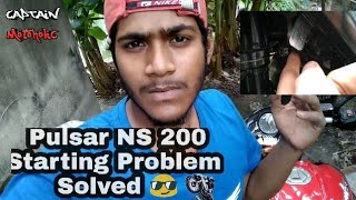 NS 200 Starting Problem Solved | Bajaj Pulsar NS 200 | How to start ns 200 |