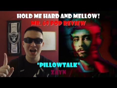 "Mr. 69 POP REVIEW: ""PILLOWTALK"" By Zayn (Episode 20)"