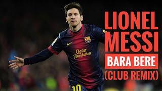 Gambar cover Lionel Messi - Bara Bere (Club Remix) - Alex Ferrari & Burak Balkan - LaLiga Santander