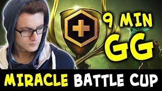 9 min GG — when you meet MIRACLE on Battle Cup