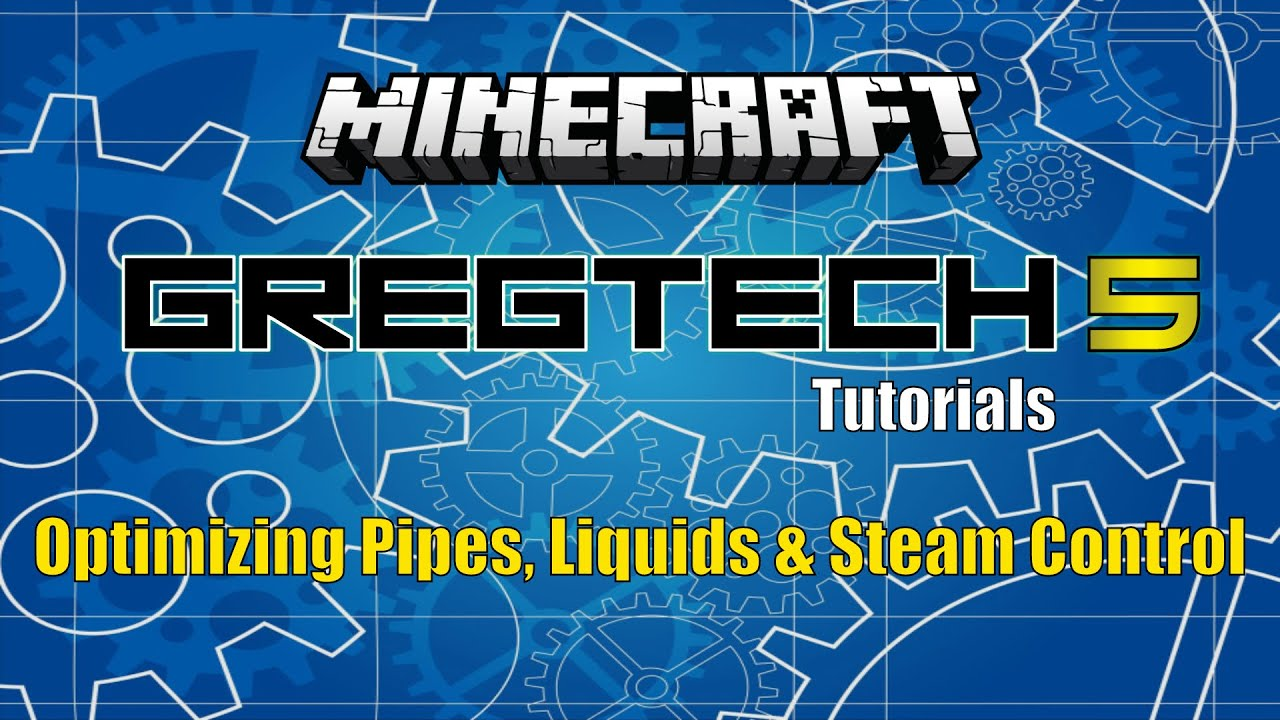 Gregtech 5 - Optimizing Pipes, Liquids and Steam Control Tutorial