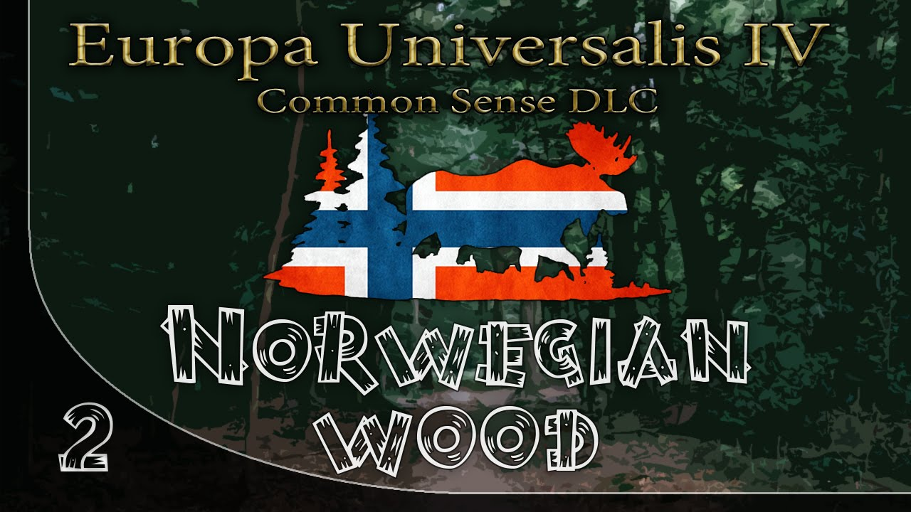Europa Universalis IV - Common Sense DLC - Norwegian Wood - S1E2