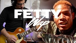 Fetty Wap Electric Guitar Mashup Trap Queen - RGF Island - My way - 679 (Cover)