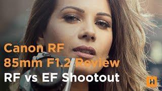 Canon EF vs. RF 85mm f/1.2 Head to Head Comparison!
