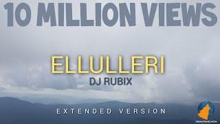 Ellulleri Remix (DJ RUBIX) Full Extended Mix